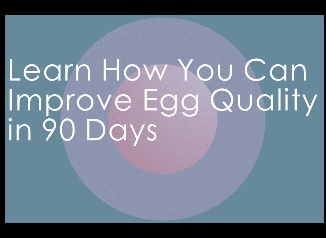 Improve Egg Quality