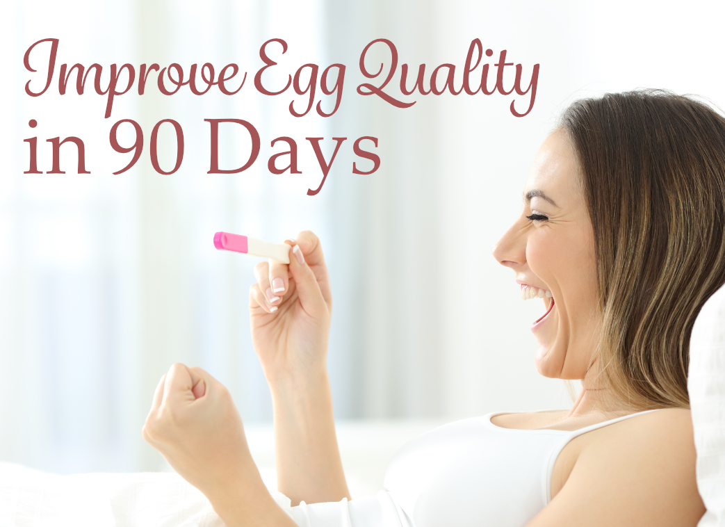 90 Days to Improve Egg Quality