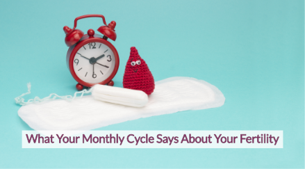 What Your Monthly Cycle Says About Your Fertility