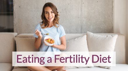Eating a Fertility Diet
