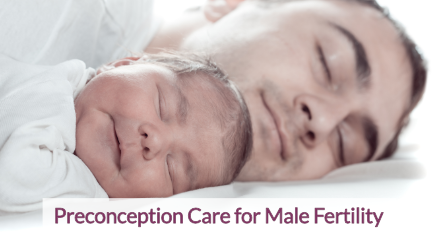 Preconception Care for Male Fertility